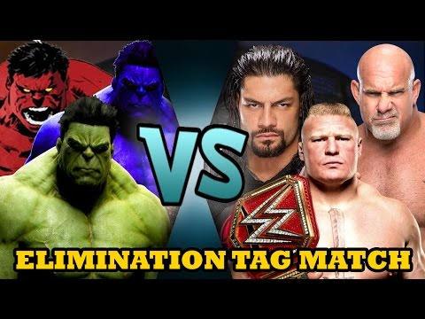 Brock Lesnar, Goldberg & Roman Reigns vs Hulk, Red Hulk & Blue Hulk (Elimination Tag)