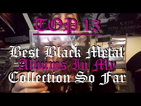 Top 13: Best Black Metal Albums In My Collection So Far