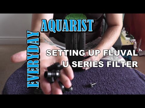 Setting Up: Fluval U series U2, U3, U4 Filter