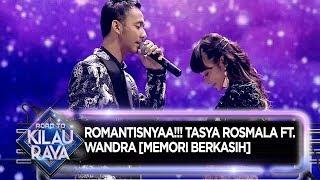 Gambar cover ROMANTISNYAA!!! Tasya Rosmala Ft. Wandra [MEMORI BERKASIH] - Road To Kilau Raya (28/7)