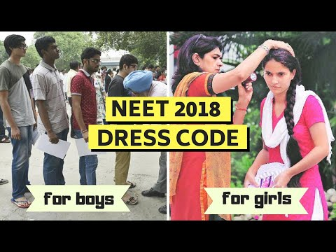 NEET 2018 Dress Code  for Girls & Boys | NEET Rules | Banned Items
