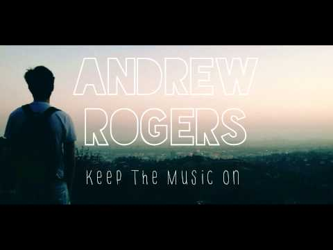 Andrew Rogers - Keep The Music On