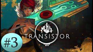 Transistor Walkthrough - Path to Highrise Apartments (Part 3)