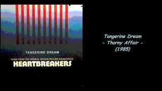 Tangerine Dream - Thorny Affair (1985)