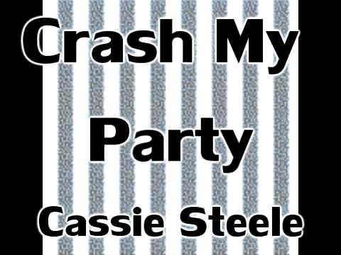 Crash My Party- Cassie Steele {{Lyrics}}