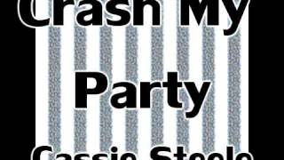 Crash My Party- Cassie Steele {{Lyrics}}