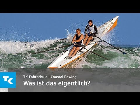 TK Fahrschule Coastal Rowing - Was ist das eigentlich?