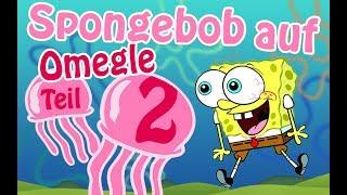 Omegle Zeugs 15 - Spongebob (Teil 2)