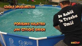 Szkoła Druciarstwa Poradnik Majstra Jak Wyczyścić Basen i Mieć Czystą Wodę Wazzup :)