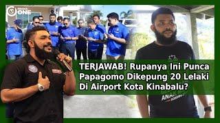 TERJAWAB! Rupanya Ini Punca Papagomo Dik3pung 20 Lelaki Di Airport Kota Kinabalu?