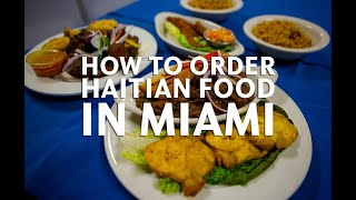 Haitian food is delicious. Here's your primer on how to order in Miami