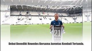 Sejak diboyong, Debut Benedikt Howedes Bersama Juventus Kembali Tertunda