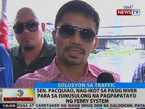 BT: Sen. Pacquiao, nag-ikot sa Pasig River para sa isinusulong na pagpapatayo ng ferry system