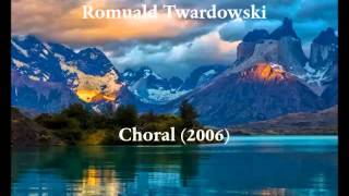 Romuald Twardowski — Choral (2006) for organ