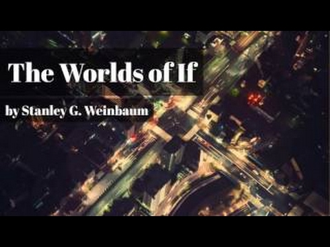 The Worlds of If by Stanley G. Weinbaum