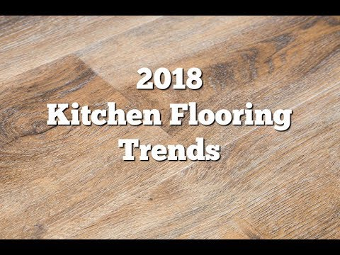 2018 Kitchen Flooring Trends 20 Ideas For The Perfect Youtube