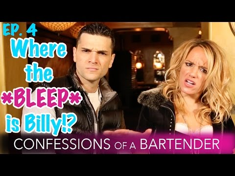 Ep 4. Confessions of a Bartender  Where the *Bleep* is Billy?!