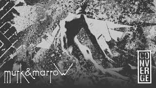 """Converge - """"Murk & Marrow"""" (Full Album Stream)"""