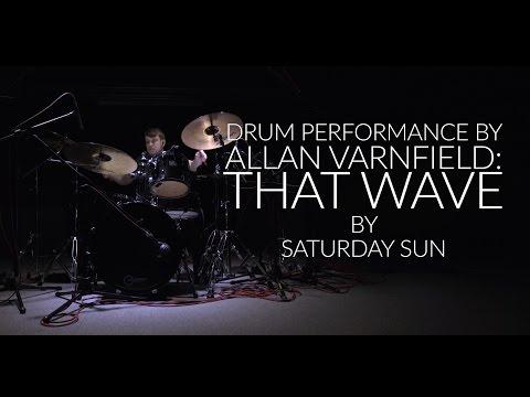 Allan Varnfield - That Wave - Saturday Sun: Drum Performance