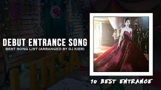 Debut  10 Best Entrance Song (Arranged by DJ Kier)