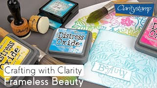 Crafting with Clarity Stencil How To - Frameless Beauty