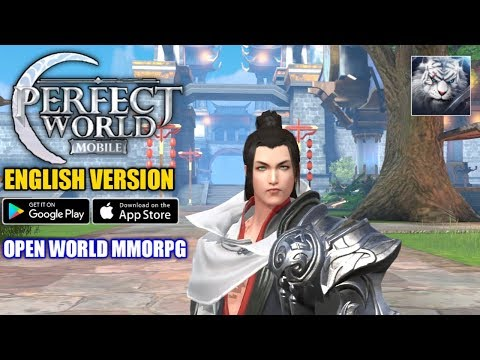 Perfect World Mobile [ENG] Gameplay (OPEN WORLD MMORPG) Android/IOS