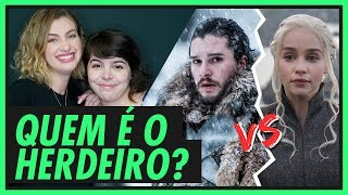 DAENERYS OU JON SNOW: QUEM É O HERDEIRO DO TRONO DE FERRO? | GAME OF THRONES