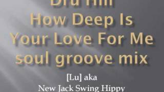 Dru Hill How Deep Is Your Love For Me soul groove mix