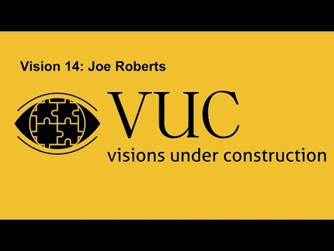 Vision 14 : Joe Roberts, Freelance Writer and Media Guy