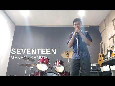 Free Download Seventeen - Menemukanmu (cover By Me) Mp3 dan Mp4