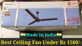 Orient Ujala Energy Saving Fan Unboxing And Review Best Ceiling Fan Under Rs 1500 - Made In India