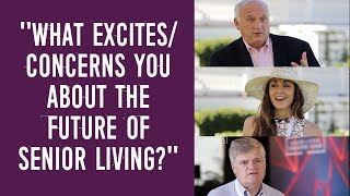 What Excites/Concerns you About the Future of Senior Living? | Senior Living Innovation Forum