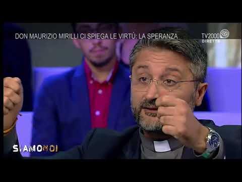 Siamo Noi - Don Maurizio Mirilli ci spiega le Virtù: La Speranza