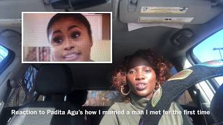 Padita Agu (video Reaction) How I Married A Man I Met For The First Time.