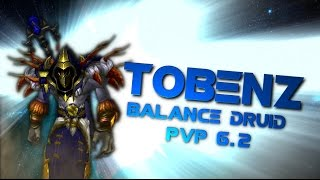 Tobenz | Boomkin PvP [patch 6.2] 500+ Subs Montage