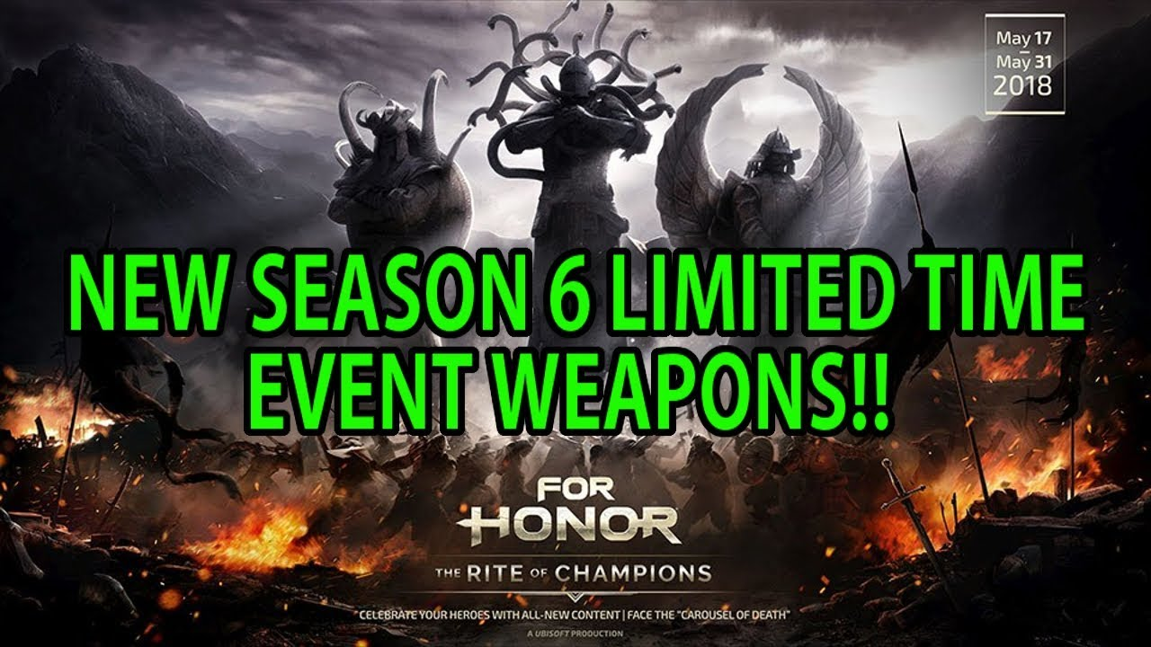 For honor new season 6 limited time event weapons youtube - When is for honor season 6 ...