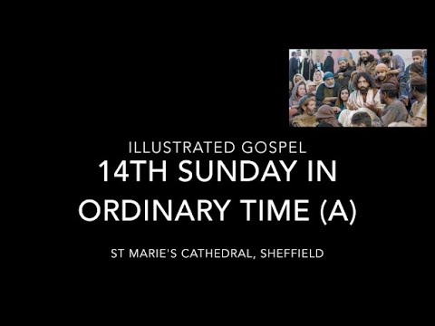 Illustrated Gospel reading for Matthew 11:25-30 / 14th Sunday Year A / 4th-5th July 2020