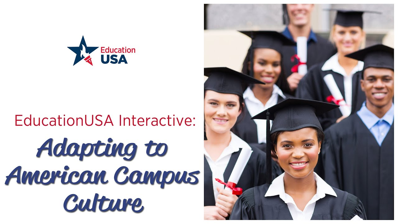 educationusa interactive adapting to american campus culture educationusa interactive adapting to american campus culture