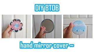 DIY KPOP 비투비 BTOB hand mirror cover ~