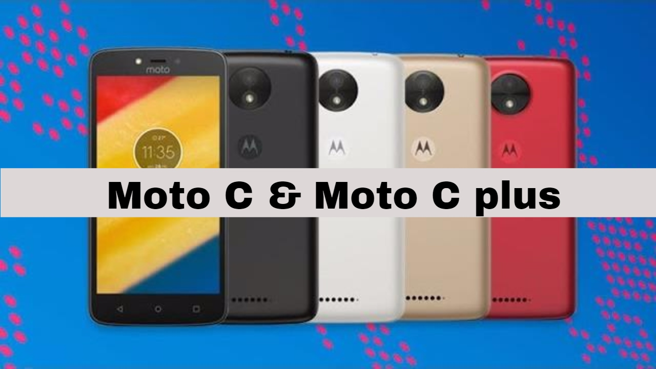 Motorola Moto C, Moto C Plus with Android Nougat 7 0 ...