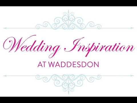 Waddesdon Wedding Inspiration Day Bridal Highlights 2018