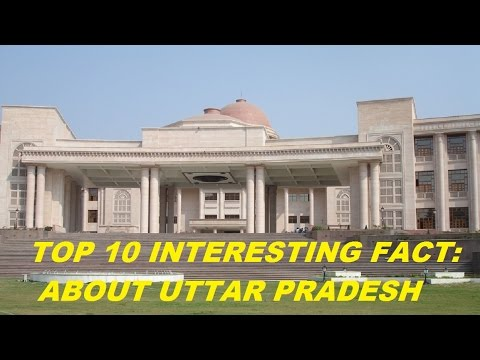 UTTAR PRADESH : TOP 10 INTERESTING FACT ABOUT UTTAR PRADESH (U.P.).