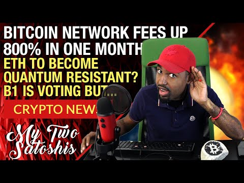 Bitcoin (BTC) Network Fees Up 800% In ONE MONTH!! Quantum Resistant ETH Wallet Coming!?