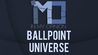 Ballpoint Universe: Infinite: - Review (IMO)