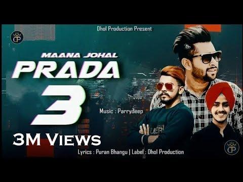 Prada 3 (Full Song) | Maana Johal | Puran Bhangu | Parrydeep | Sunny Dhiman Latest Punjabi Song 2018