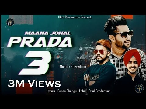 Prada 3 (Full Song) | Maana Johal | Puran Bhangu | Parrydeep | Sunny Dhiman Latest Punjabi Song 2018
