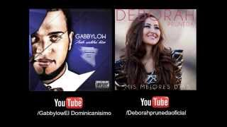 Hoy Gabbylow ft Deborah Pruneda
