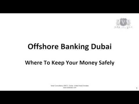 Offshore Banking Dubai | Where To Keep Your Money Safely