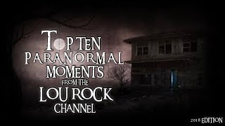 TOP TEN PARANORMAL MOMENTS FROM LOU ROCK !