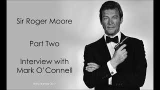 Retro Ramble Podcast Episode - Sir Roger Moore - PART 2 - Interview with Mark OConnell